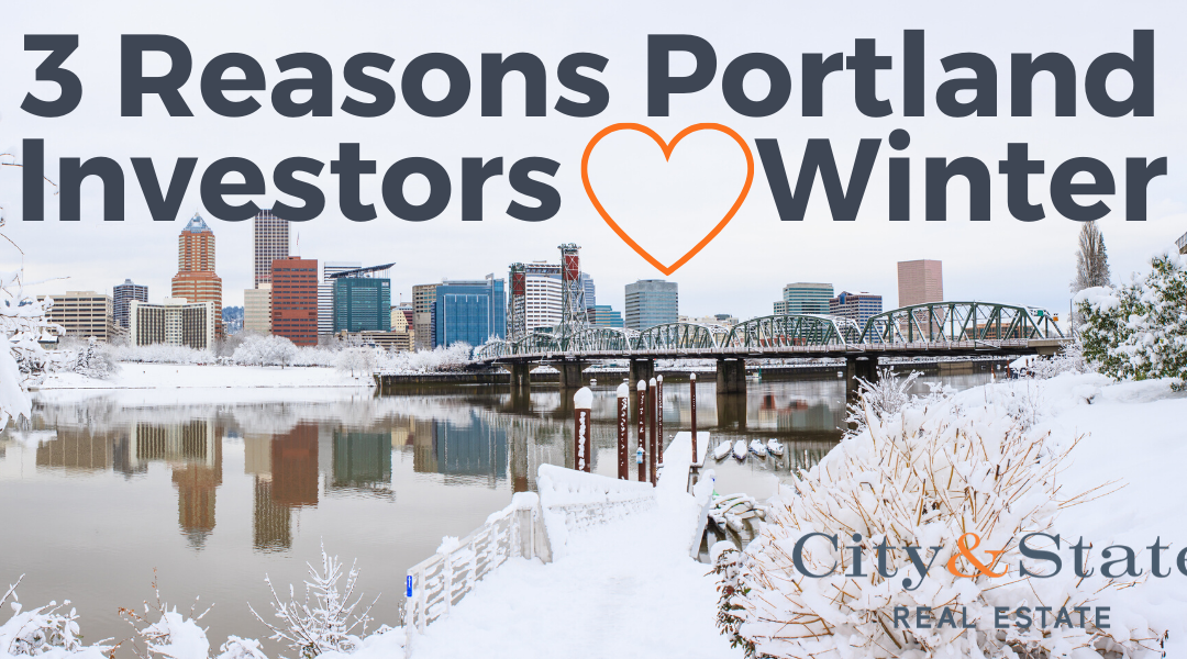 3 Reasons Portland Real Estate Investors Love Winter